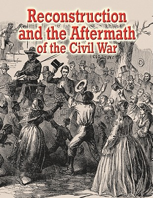 Reconstruction and the Aftermath of the Civil War By Miller, Reagan
